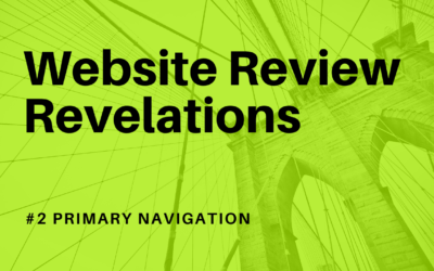 Website Review Revelations - #2 the primary navigation