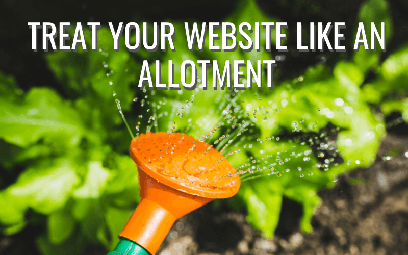 Treat your WordPress site like an allotment