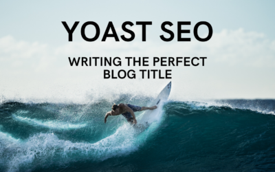 Using Yoast SEO to write the perfect blog title