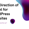 The Direction of Travel for WordPress websites