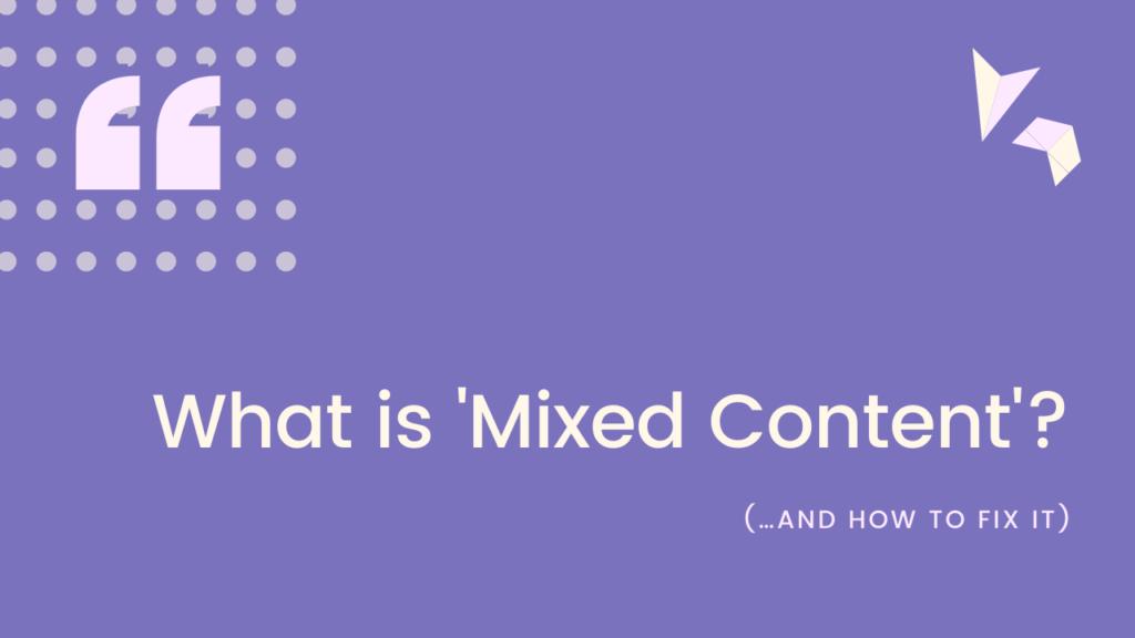 What is Mixed Content nand hsdadnlasdalsdnasldnasldnasdnaslksw