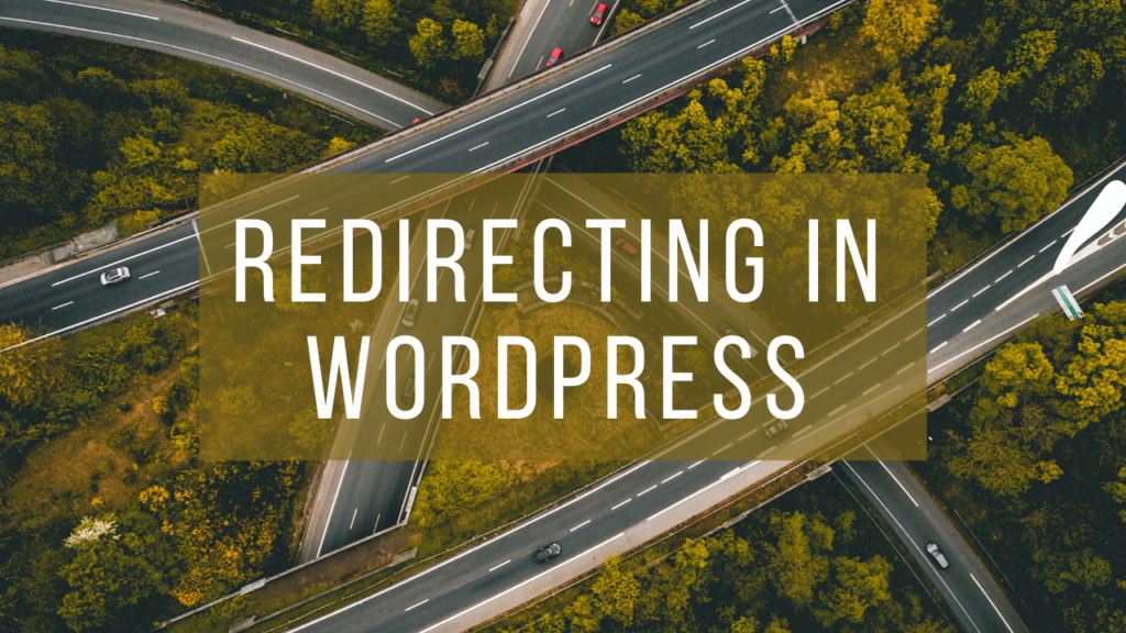 Redirecting in WordPress
