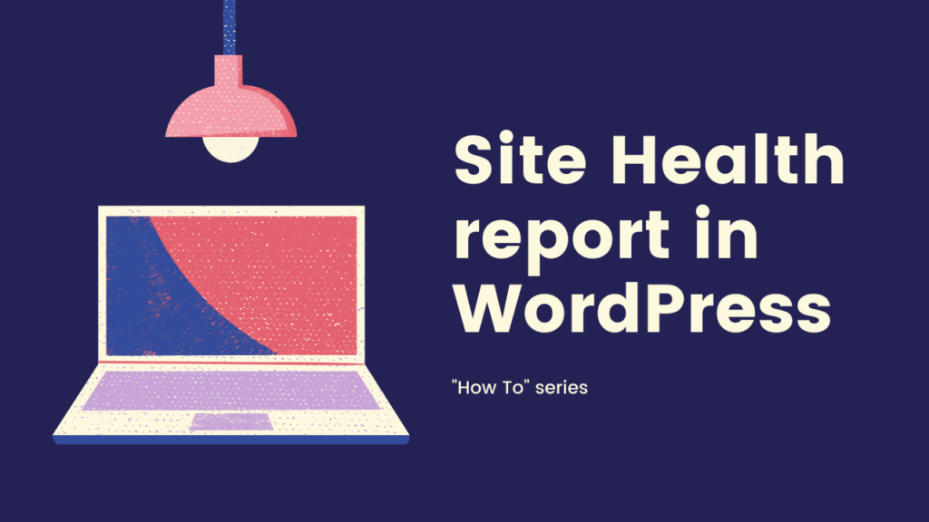 Site Health Report in WordPress