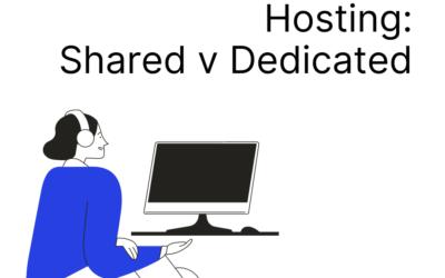 Hosting: Shared v dedicated