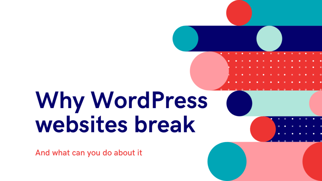 Why WordPress Websites Break