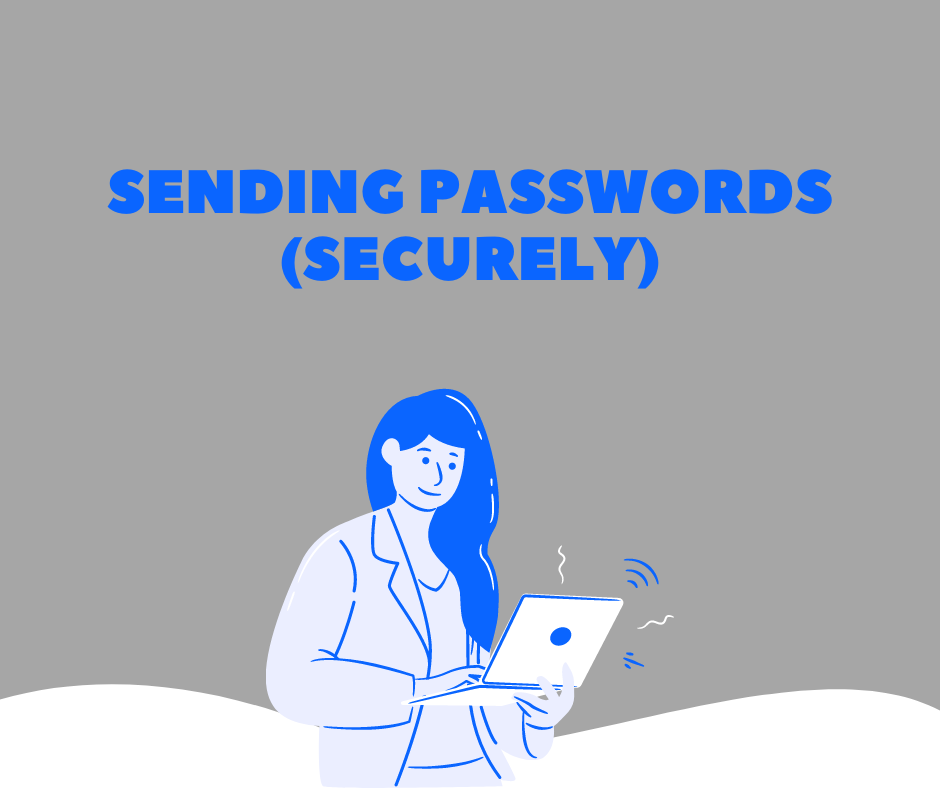 Sending passwords (securely)